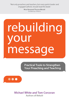 Rebuilding Your Message Practical Tools to Strengthen Your Preaching and Teaching / Michael White and Tom Corcoran