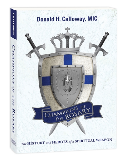 Champions of the Rosary / Fr. Donald Calloway