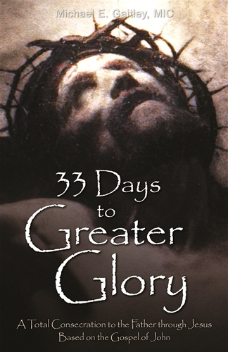 33 Days to Greater Glory / Fr Michael Gaitley MIC