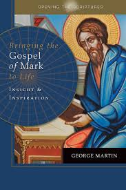 Bringing the Gospel of Mark to Life Insight and Inspiration / George Martin