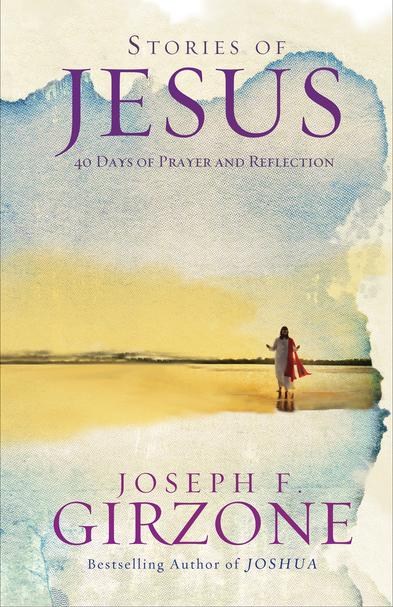Stories of Jesus 40 Days of Prayer and Reflection / Joseph F Girzone