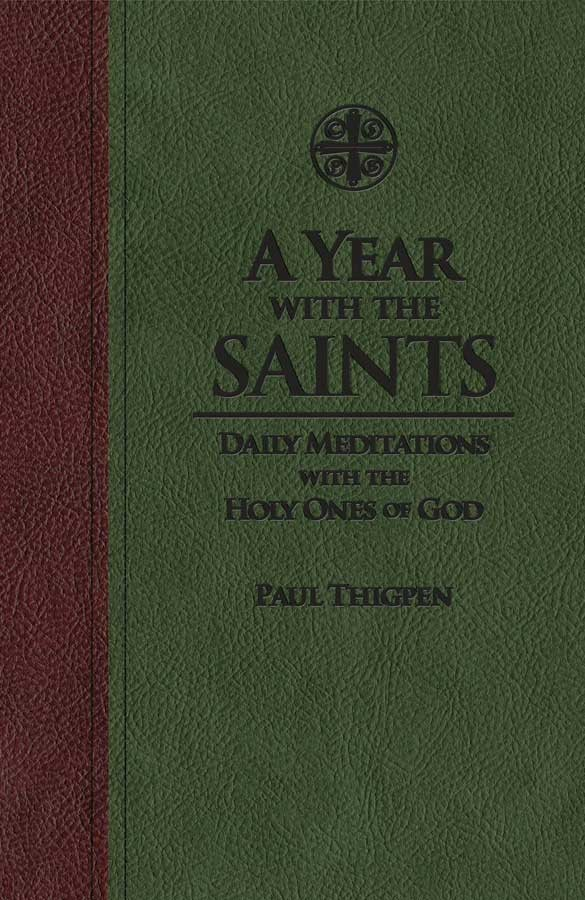 A Year with the Saints: Daily Meditations with the Holy Ones of God (Leather) / Paul Thipen