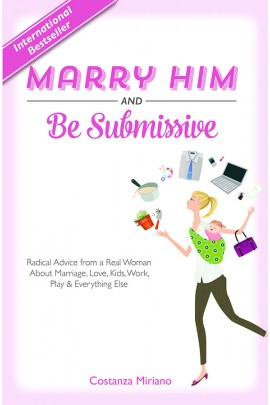 Marry Him and Be Submissive / Costanza Miriano