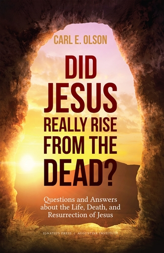 Did Jesus Really Rise from the Dead? / Carl Olson