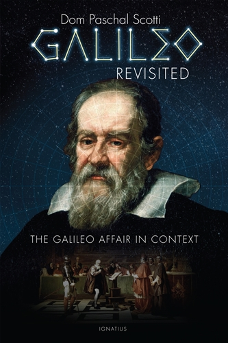 Galileo Revisited The Galileo Affair in Context / Dom Paschal Scotti