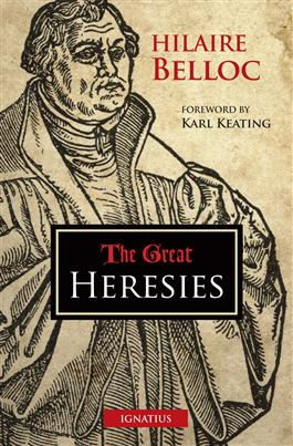 The Great Heresies / Hilaire Belloc