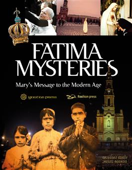 Fatima Mysteries Mary's Message to the Modern Age Grzegorz Gorny  Janusz Rosikon