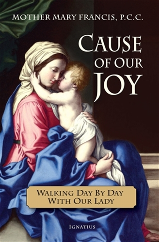 Cause of Our Joy Walking Day by Day with Our Lady / Mother Mary Francis PCC