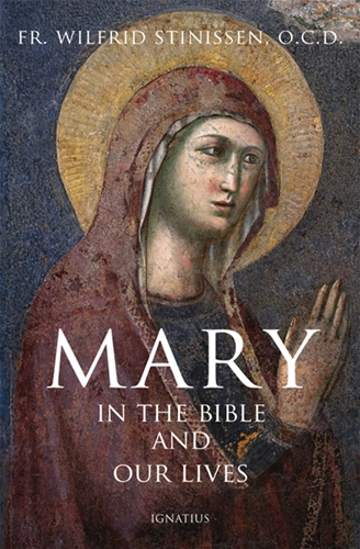 Mary in the Bible and in Our Lives / Fr. Wilfrid Stinissen