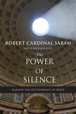 The Power of Silence Against the Dictatorship of Noise / Robert Cardinal Sarah with Nicolas Diat