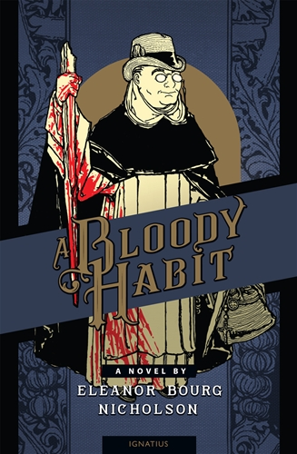 A Bloody Habit A Novel / Eleanor Bourg Nicholson
