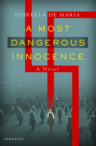 A Most Dangerous Innocence A Novel / Fiorella De Maria