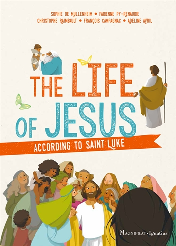The Life of Jesus According to Saint Luke / Sophie De Mullenheim