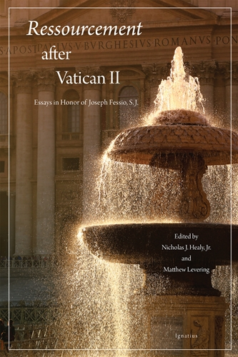 Ressourcement after Vatican II Essays in Honor of Joseph Fessio SJ / Edited by: Matthew Levering & Nicholas Healy Jr