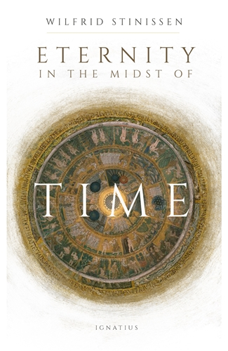 Eternity in the Midst of Time / Fr Wilfrid Stinissen