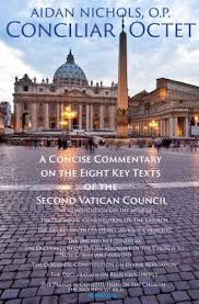 Conciliar Octet A Concise Commentary on the Eight Key Texts of the Second Vatican Council / Fr Aidan Nichols OP