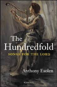 The Hundredfold Songs for the Lord / Anthony Esolen