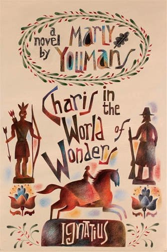 Charis in the World of Wonders A Novel Set in Puritan New England / Marly Youmans