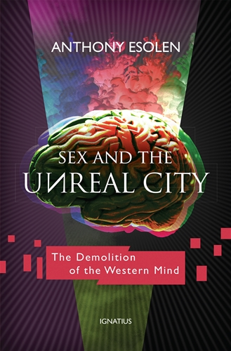 Sex and the Unreal City / Anthony Esolen