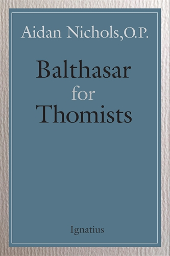 Balthasar for Thomists / Aidan Nichols OP