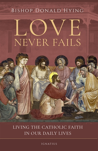 Love Never Fails / Bishop Donald Hying