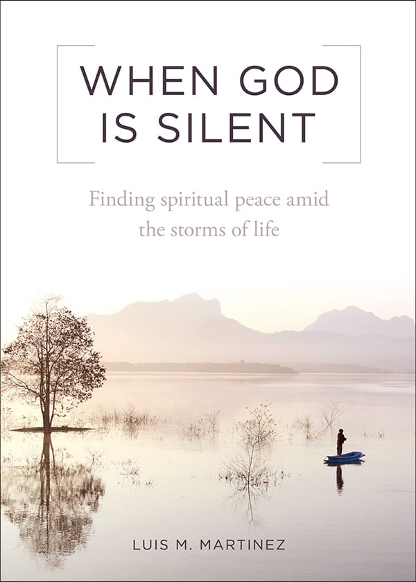 When God Is Silent Finding Spiritual Peace Amid the Storms of Life / Luis M Martinez