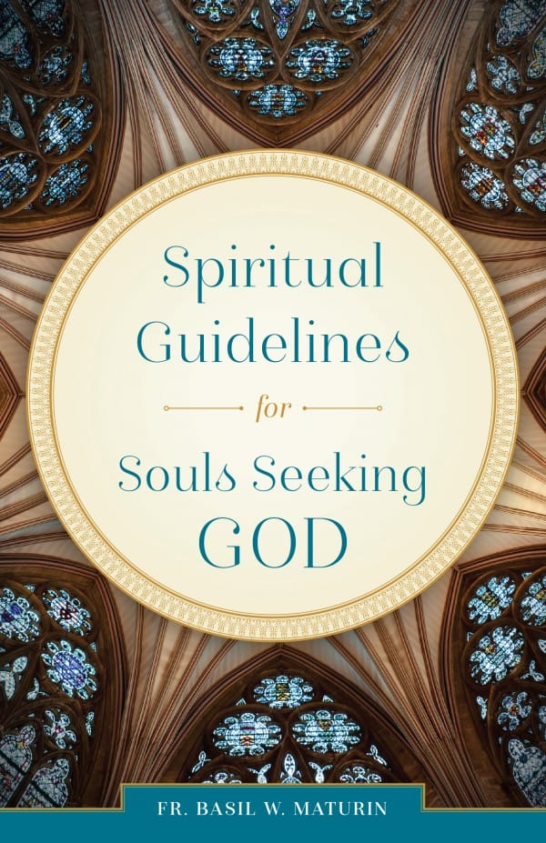 Spiritual Guidelines for Souls Seeing God / Fr Basil W Maturin