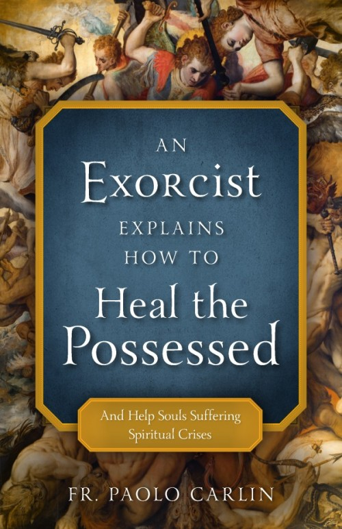 Exorcist Explains How to Heal Possessed And Help Souls Suffering Spiritual Crises / Fr. Paolo Carlin