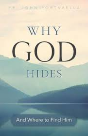 Why God Hides And Where to Find Him / Fr John Portavella