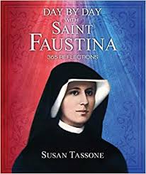 Day by Day with Saint Faustina 365 Reflections / Susan Tassone
