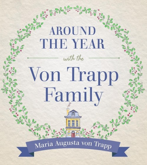 Around the Year with the VonTrapp Family / Maria Von Trapp