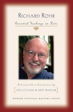 Essential Teachings on Love / Richard Rohr