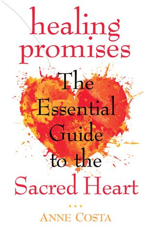 Healing Promises: The Essential Guide to the Sacred Heart /  Anne Costa