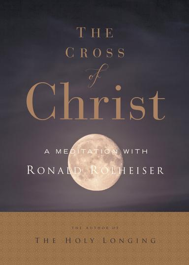 The Cross of Christ A Meditation with Ron Rolheiser OMI DVD