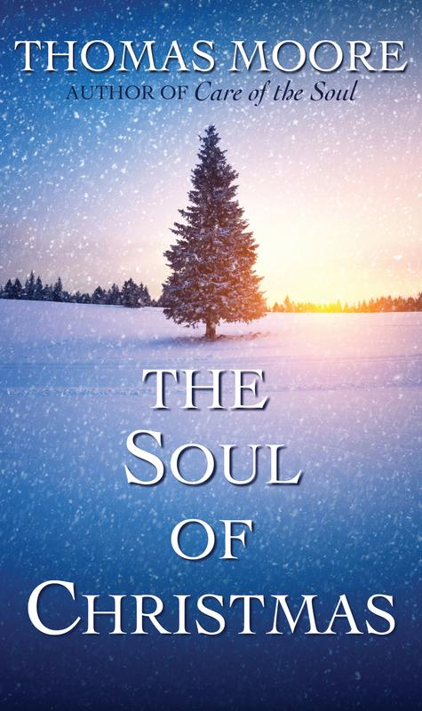 The Soul of Christmas / Thomas Moore