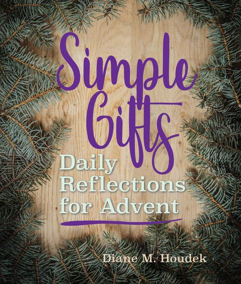 Simple Gifts Daily Reflections for Advent / Diane M Houdek