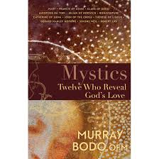 Mystics: Twelve Who Reveal God's Love / Murray Bodo OFM