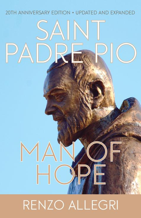 Saint Padre Pio Man of Hope / Renzo Allegri