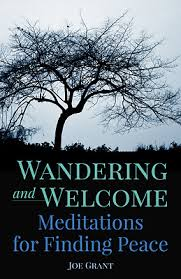 Wandering and Welcome: Meditations for Finding Peace / Joseph Grant