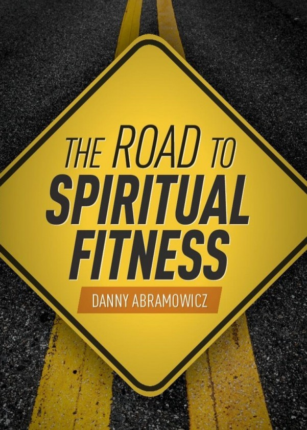 The Road to Spiritual Fitness A Five-Step Plan for Men / Danny Abramowicz