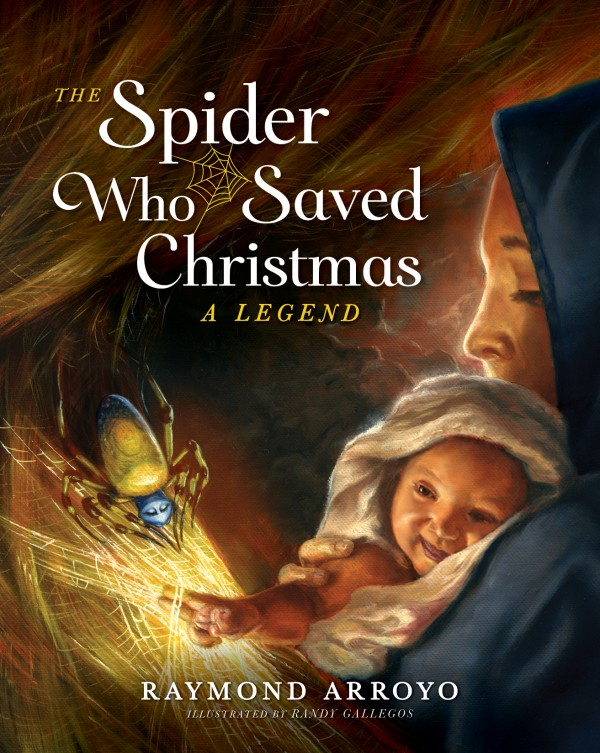 Spider Who Saved Christmas / Raymond Arroyo