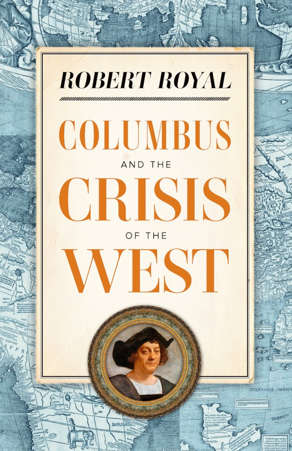 Columbus and the Crisis of the West / Robert Royal