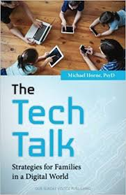 The Tech Talk Strategies for Families in a Digital World / Michael Horne PsyD
