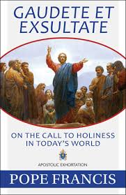 Gaudete et Exsultate On the Call to Holiness in Today's World / Pope Francis