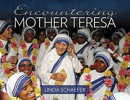 Encountering Mother Teresa / Linda Schaefer