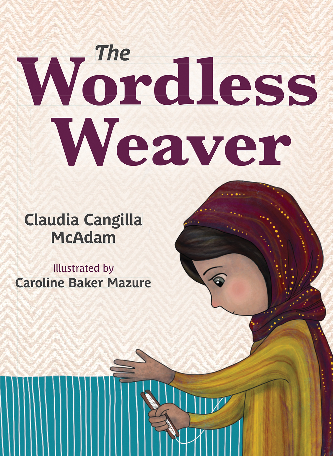 The Wordless Weaver / Claudia Cangilla McAdam