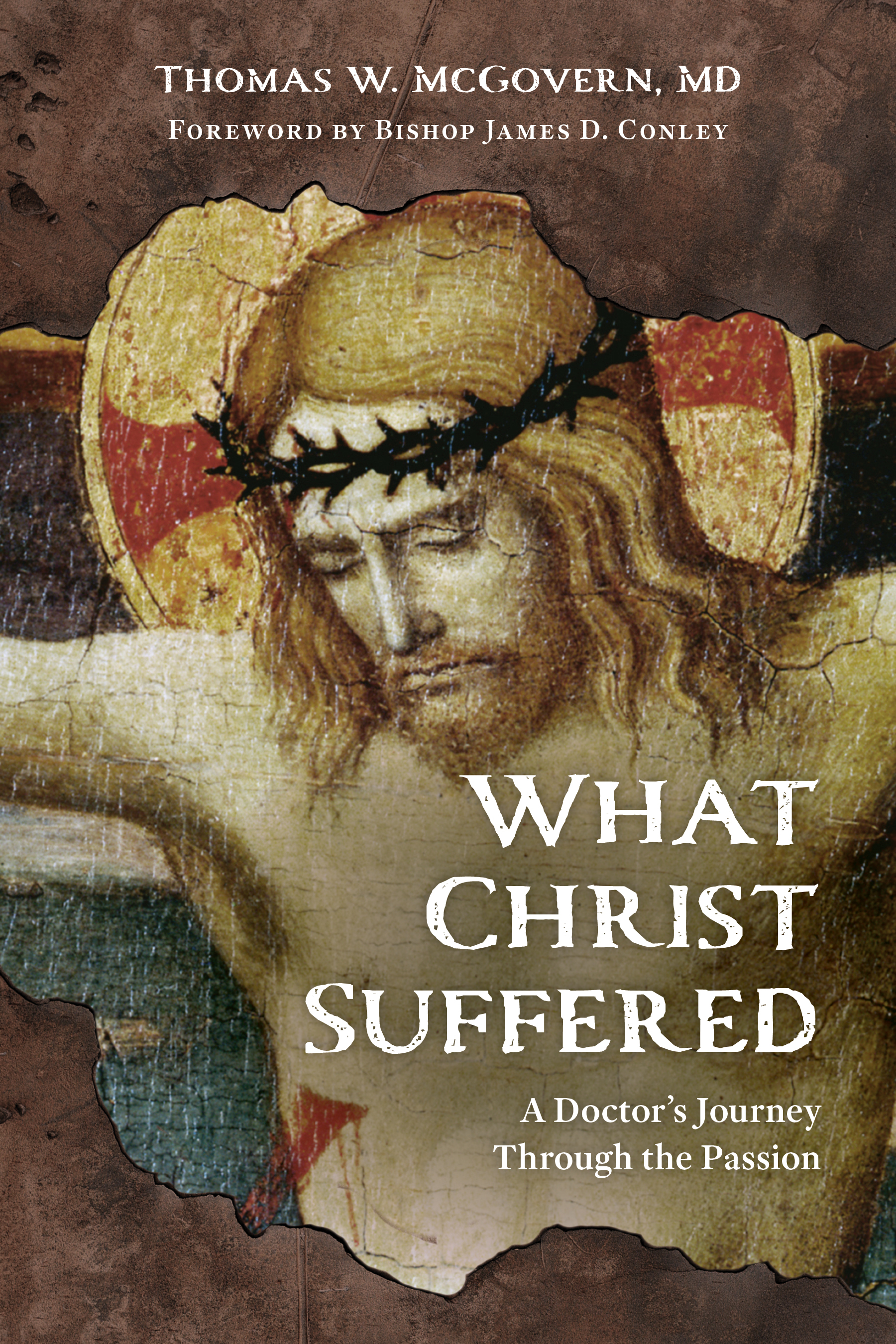 What Christ Suffered / Thomas W McGovern MD