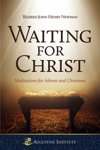 Waiting for Christ Meditations for Advent and Christmas / John Henry Newman