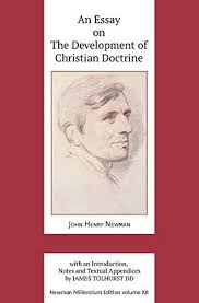 An Essay on the Development of Christian Doctrine / John Henry Newman / Edited by James Tolhurst