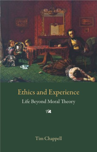Ethics & Experience: Life Beyond Moral Theory / Timothy Chappell